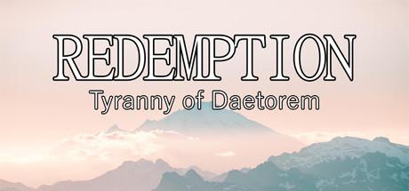 Redemption: Tyranny of Daetorem