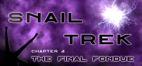 Snail Trek - Chapter 4: The Final Fondue cover art