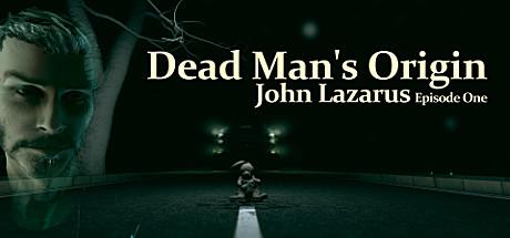 John Lazarus - Episode 1: Dead Man's Origin