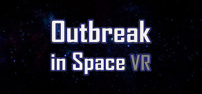Outbreak in Space VR cover art