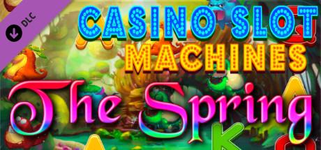 Casino Slot Machines - The Spring