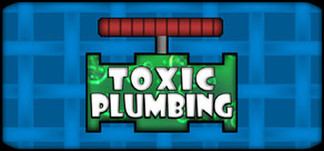 TOXIC PLUMBING cover art