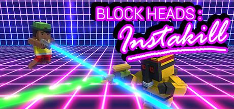 Block Heads: Instakill