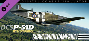 DCS: P-51D Mustang - Operation Charnwood Campaign