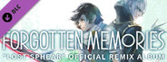 FORGOTTEN MEMORIES - LOST SPHEAR Official Remix Album