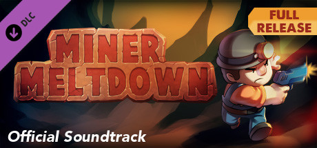 Miner Meltdown - Official Soundtrack