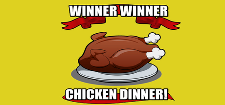 Winner Winner Chicken Dinner!