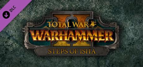 Total War: WARHAMMER II - Steps of Isha on Steam