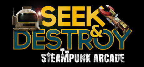 Seek & Destroy - Steampunk Arcade