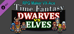 RPG Maker VX Ace - Time Fantasy Add-on: Dwarves Vs Elves