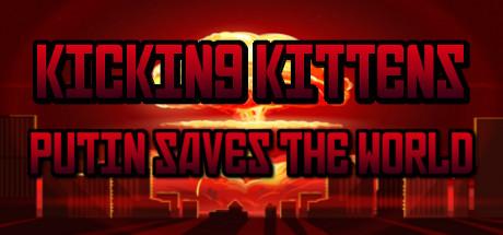 Kicking Kittens: Putin Saves The World