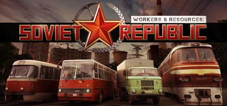 Workers & Resources: Soviet Republic on Steam Backlog