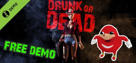 Drunk or Dead Demo