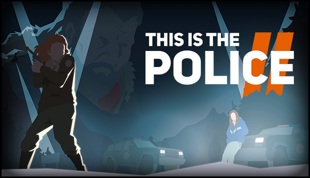 This Is the Police 2 on Steam