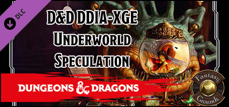 Fantasy Grounds - D&D DDIA-XGE Underworld Speculation