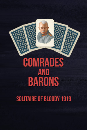 Comrades and Barons: Solitaire of Bloody 1919 poster image on Steam Backlog