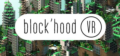 Block'hood VR