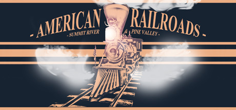 American Railroads Summit River & Pine Valley