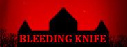 Bleeding Knife