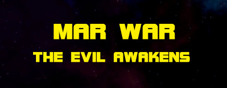 MAR WAR: The Evil Awakens