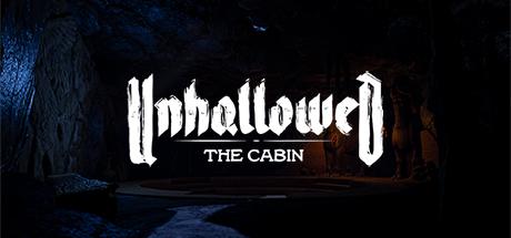 UNHALLOWED: THE CABIN