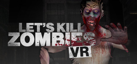 Teaser image for Let's Kill Zombies VR