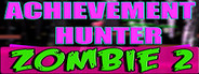 Achievement Hunter: Zombie 2
