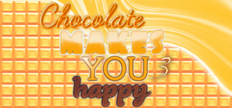 Chocolate makes you happy 3 cover art