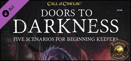 Fantasy Grounds - Doors to Darkness (CoC7E)
