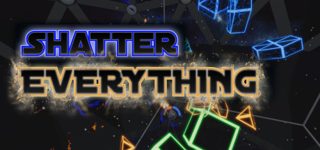 Shatter EVERYTHING (VR)