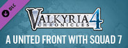 Valkyria Chronicles 4 - A United Front with Squad 7
