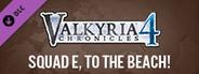 Valkyria Chronicles 4 - Squad E, to the Beach!