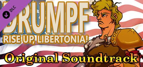 Drumpf: Rise Up, Libertonia! Soundtrack