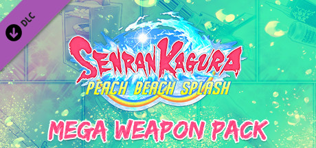 SENRAN KAGURA Peach Beach Splash - Mega Weapon Pack