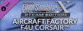 FSX Steam Edition: Aircraft Factory F4U Corsair™ Add-On
