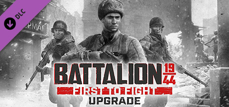 BATTALION 1944: First To Fight Upgrade