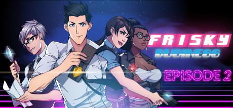 Frisky Business: Episode 2
