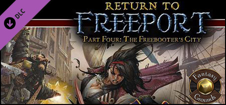 Fantasy Grounds - Return to Freeport: Part 4 The Freebooters City (PFRPG)