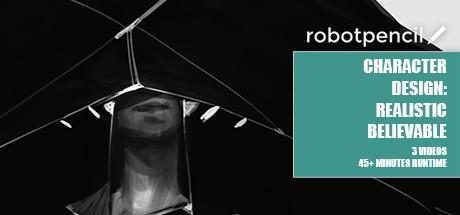 Robotpencil Presents: Character Design - Realistic Believable