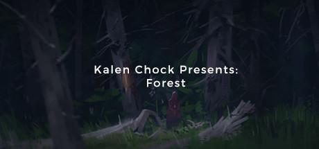 Kalen Chock Presents: Forest