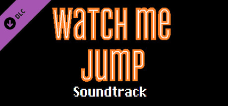 Watch Me Jump Soundtrack