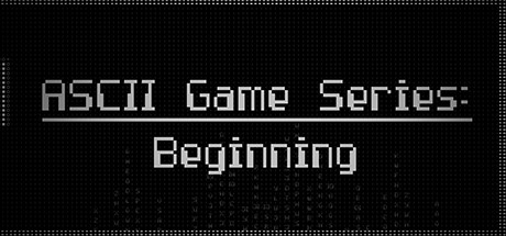 ASCII Game Series Beginning