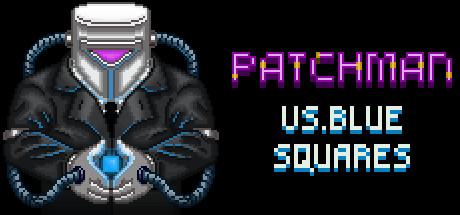 Patchman vs. Blue Squares