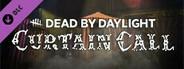 Dead by Daylight - Curtain Call