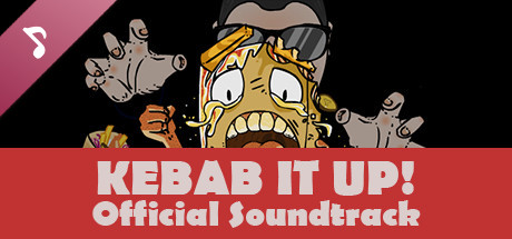 Kebab it Up! - Official Soundtrack