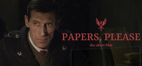 Papers, Please - The Short Film