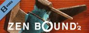Zen Bound 2 Trailer
