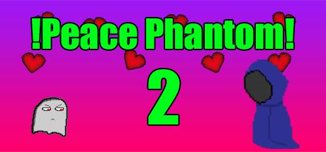 !Peace Phantom 2! cover art