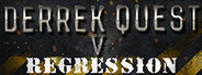 Derrek Quest V Regression