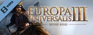 EU3 Divine Wind Trailer2